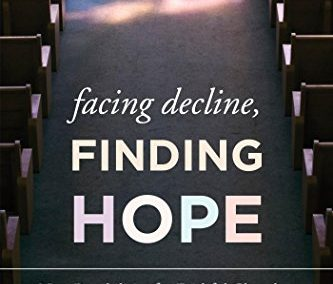 Facing Decline, Finding Hope: New Possibilities for Faithful Communities