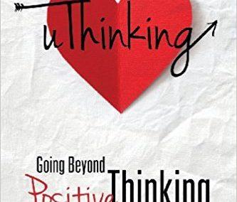 uThinking: Going Beyond Positive Thinking