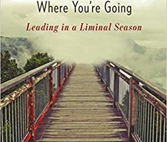 How to Lead: Leading in a Liminal Season